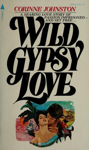 Wild gypsy love by Corinne Johnston