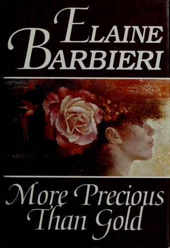 More Precious Than Gold by Elaine Barbieri
