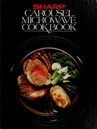 Sharp carousel convection microwave cookbook by Sharp Electronics Corporation